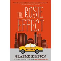 The Rosie Effect - by Graeme Simsion - The Wife Project is complete and Don and Rosie are happily married and living in New York. But theyre about to face a new challenge. The Rosie Project, Best Romantic Comedies, Books To Read, My Books, Becoming A Father, Getting Him Back, Reading Challenge, Best Selling Books, Paperback Books