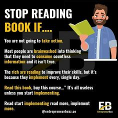 Too many people get caught in the trap of consistently reading and never taking action on anything they read. Read more, implement more! Entrepreneur Motivation, Entrepreneur Quotes, Business Motivation, Business Entrepreneur, Start Up Business, Business Tips, Self Development, Personal Development, Bill Gates
