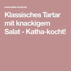 Klassisches Tartar mit knackigem Salat - Katha-kocht!