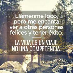 La vida es un viaje, no una competencia.