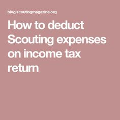 How to deduct Scouting expenses on income tax return