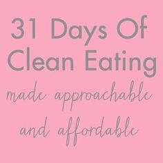 31 Days Of Clean Eating Made Approachable and Affordable