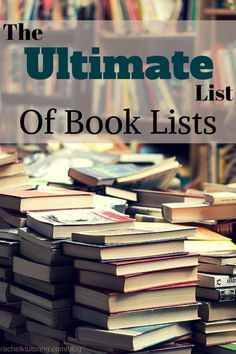 Ultimate List of Book Lists | Rachel K Tutoring Blog -- sorted by grade, subject, category, etc.!
