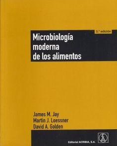 Título: Microbiología moderna de los alimentos /Autor: Jay, James M. / Ubicación: FCCTP – Gastronomía – Tercer piso / Código: G 664.001579 J28 2009