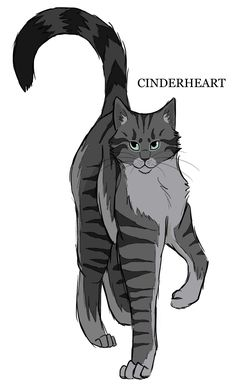 Cinderpaw she is in love with Lionpaw. She is funny, caring, and loves training. And she has the spirit of Cinderpelt in her. She is role played by me (sry im trying to figure out who her parents are)