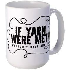 If yarn were meth Large Mug - HILARIOUS