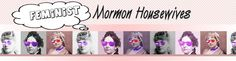 Ohhh, Feminist Mormon Housewives.  Giving a voice to women who don't fit the norm. Official Letter, Lds Blogs, Wedding Renewal Vows, Battle Scars, Visiting Teaching, Real Moms, Women Of Faith, Open Letter, First Contact