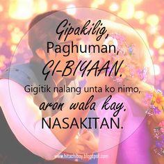 love quotes for girlfriend bisaya Bisaya Quotes, Funny Quotes Tumblr, Patama Quotes, Funny Qoutes, Quotable Quotes, Pinoy Quotes, Tagalog Love Quotes, Sweet Romantic Quotes, Hugot Quotes
