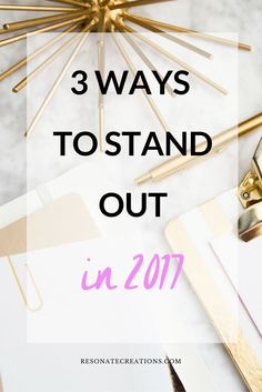 Yes, all the promises begin as the new year starts but are you sticking to them? I'll share with you 3 ways to stand out in 2017.