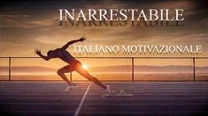 INARRESTABILE ᴴᴰ ► ITALIANO VIDEO MOTIVAZIONALE 1080p