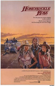 Honeysuckle Rose , starring Willie Nelson, Dyan Cannon, Amy Irving, Slim Pickens. N/A #Music #Romance #Drama