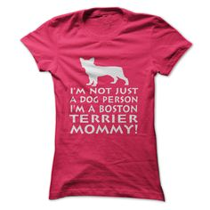 Im a Boston Terrier •̀ •́  MommyNot sold in storesmother,mama,mamma,mammy,jowl,mom,mum,mommy,boston,terrier,boston,terrier,dog,animal,pet