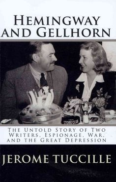 Hemingway and Gellhorn : The Untold Story of Two Writers, Espionage, War, and the Great Depression, now a HBO movie.