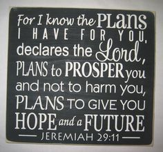For I know the PLANS I have for you Jeremiah 29:11 by CottageSignShoppe
