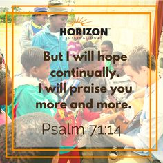 But I will hope continually. I will praise you more and more. Psalm 71:14 #GOSENDSPONSOR