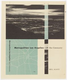 #Mid-Century Modern Graphic Design — Metropolitan Los Angeles: One Community by Mel Scott, cover design by #AlvinLustig