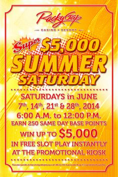 Saturdays in June!!  Win up to $5,000 in FREE slot play!