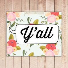 8x10 Art Print, Southern Y'All, PRINTABLE Digital File, Instant Download, Country Cottage Floral Art Print on Etsy, $5.00