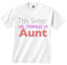 http://www.etsy.com/listing/195251988/this-sister-got-promoted-to-aunt-shirt This sister got promoted to aunt shirt fun by LittleBooKidsShirts