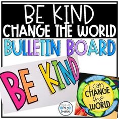 Be Kind Change the World Bulletin Board Display + Writing Activity. Perfect for the end of the year writing project. World Bulletin Board, Kindness Bulletin Board, Bulletin Board Letters, Bulletin Board Display, Classroom Jobs, 3rd Grade Classroom, First Grade Math, Classroom Organization, Classroom Decor
