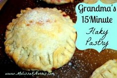 Pioneering Today Grandma's 15 Minute Flaky Pastry Recipe. Melt in your mouth homemade pie crust in 15 minutes!