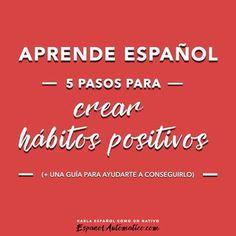 032- Aprende español: 5 pasos para romper malos hábitos y crear hábitos positivos