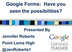 Google Forms: Have you seen the possibilities: https://docs.google.com/presentation/d/1PkZGc_BX0dUzZ3oPzWTdRsr-FmlHkeV0oHTOMm9VDko/present?slide=id.i9