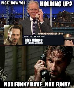 Rick Grimes and David Letterman.