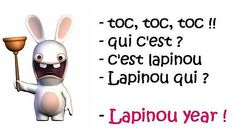 Toc toc toc who is it? It's Hapinou Hapinou who ? Hapinou year ! (un Lapinou is a small rabbit... so the pun works in French...) http://www.frenchtoday.com/blog/joyeux-noel-2011-merry-christmas-2011