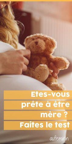 Etes-vous prêtes à être maman? Faites le test pour avoir la réponse. #test #maman #grossesse #enceinte # bébé #aufeminin