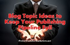 http://powertoolsformarketers.net/11-blog-topic-ideas-never-run-out-of-things-to-write-about/. 11 blog topic ideas to keep your publishing pipeline full, and attract more readers. Use these high search blog topic ideas and never run out of things to write about for your business marketing blog. Click the link to read the full article.