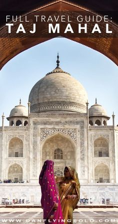 Taj Mahal Travel Guide and Photography Tips