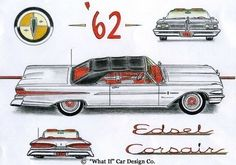"""62 Edsel - concept pinned from""""what if"""" cars American Stock, American Auto, Edsel Ford, Car Ford, Truck Design, Auto Design, T 62, Car Illustration, Illustrations"""