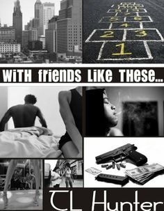 With Friends Like These Part 1 by T.L. Hunter, http://www.amazon.com/dp/B00JSCRAV8   URBAN THEMED Fiction #AfricanAmerican