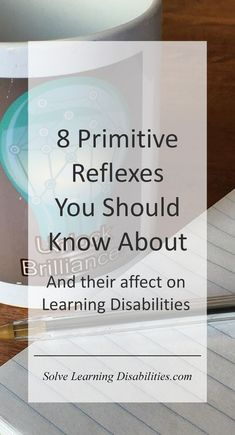 8 Primitive Reflexes you should know about. And how they affect your child's Learning Disability