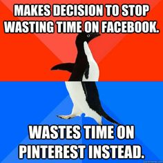 Wastes time on pinterest instead