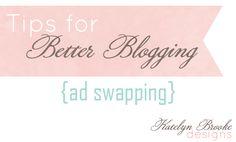 Ad Swapping- Tips for better blogging #blogging #bloggingads #bloggingideas
