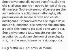 Le migliori citazioni di sempre | Semplicemente Donna by Ritina80 Italian Words, Wise Quotes, Persona, Poems, Memorie, Art, Poetry, A Poem, Kunst