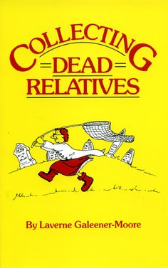 Collecting Dead Relatives