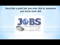 Real Ielts speaking part 2|Describe a paid job you ever did or someone y...