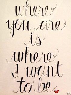 Where you are is where I want to be. DMB Lyrics.