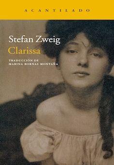 Clarissa / Stefan Zweig ; traducción del alemán de Marina Bornas Montaña