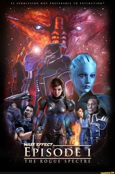 Mass Effect: Episode 1 Star Wars style poster Jaal Mass Effect, Mass Effect 1, Mass Effect Universe, Video Game Art, Video Games, Guerra Anime, Commander Shepard, The Phantom Menace, To Infinity And Beyond