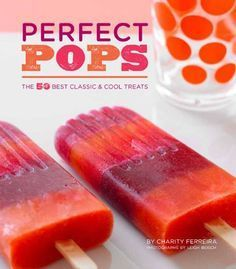 Perfect #Pops: The 50 Best Classic & Cool Treats Hardcover – BRIARWOOD