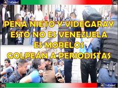 Esto no es VENEZUELA PEÑA NIETO y VIDEGARAY es MORELOS Periodistas AGRED...