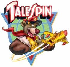 I dare you to listen to the theme song from Tale Spin and not smile...go ahead, I'll wait.