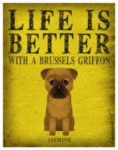 Life is Better with a Brussels Griffon Art Print 11x14 - Custom Dog Print. $29.00, via Etsy.