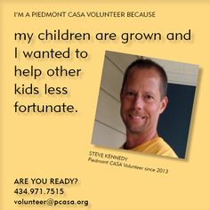 To read more from Piedmont CASA Volunteer Steve Kennedy, click here: http://www.pcasa.org/testimonials8.php