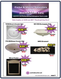 www.corbelandmantelsuperstore.com 's 2012 Black Friday Sale will begin 8:00pm EST Thanksgiving Day and will continue through Cyber Monday midnight EST.