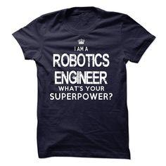 I am a Robotics Engineer T-Shirts, Hoodies. SHOPPING NOW ==► https://www.sunfrog.com/LifeStyle/I-am-a-Robotics-Engineer-18269283-Guys.html?id=41382
